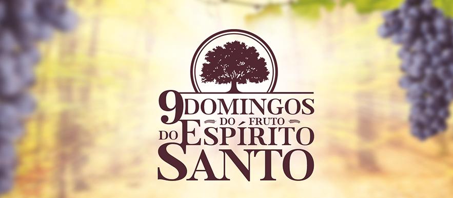 Os 9 Domingos do Fruto do Espírito Santo