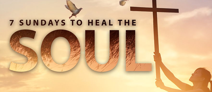 7 Sundays To Heal The Soul