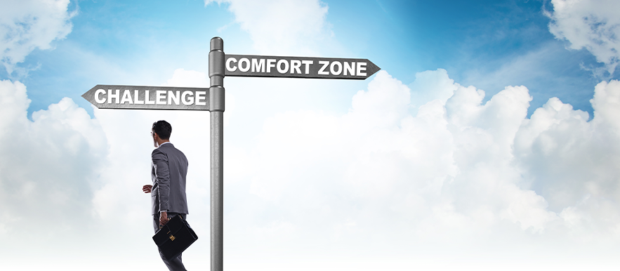 Do not accept to stay in your comfort zone anymore